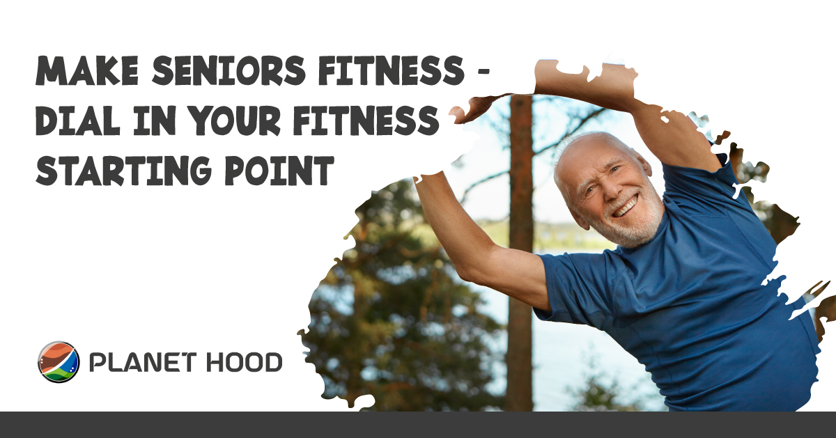 Seniors Fitness – Dial In Your Fitness Starting Point