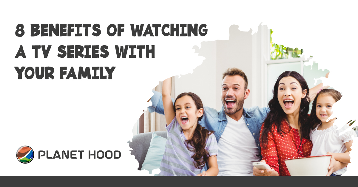 8 Benefits Of Watching A TV Series With Your Family